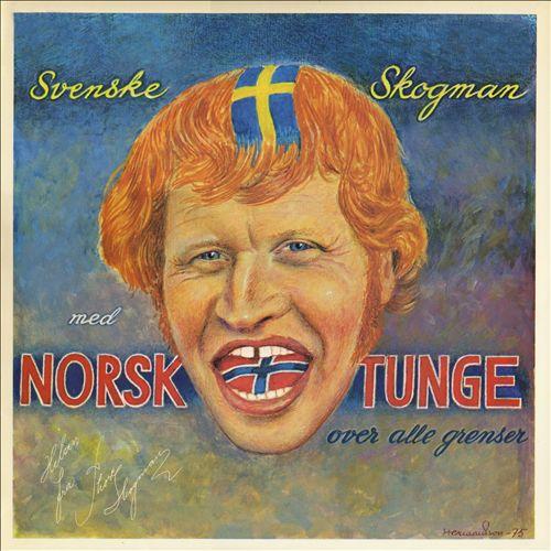 Svenske Skogman, med norsk Tunge