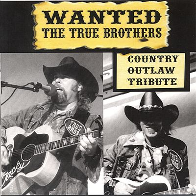 Wanted: The True Brothers - Country Outlaw Tribute