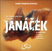 Janácek: The Cunning Little Vixen; Sinfonietta