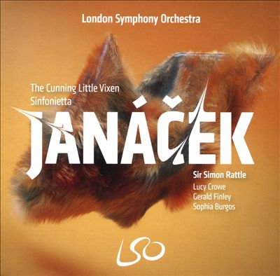 Janácek: The Cunning Little Vixen; Sinfonietta