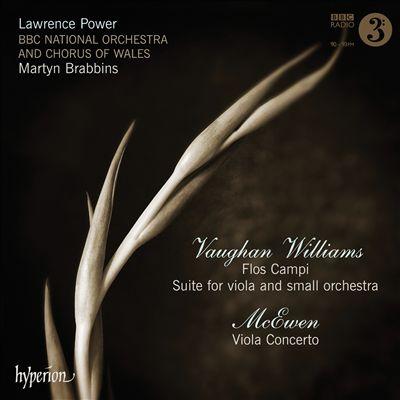 Vaughan Williams: Flos Campi; Suite for Viola; McEwen: Viola Concerto