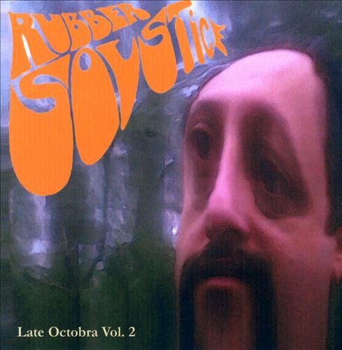 Rubber Solstice (Late Octobra, Vol. 2)