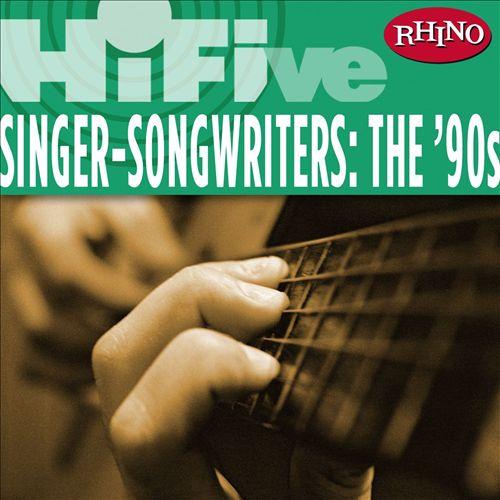 Rhino Hi-Five: Singers-Songwriters - The '90s