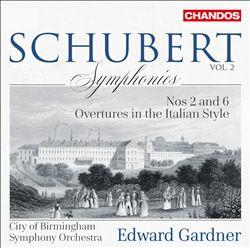 Schubert, Vol. 2: Symphonies Nos. 2 & 6; Overtures in the Italian Style