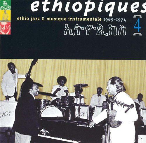 Ethiopiques, Vol. 4: Ethio Jazz & Musique Instrumentale, 1969-1974