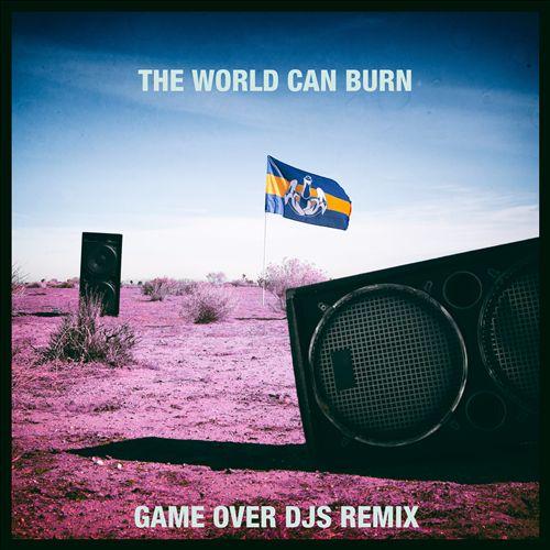 The World Can Burn