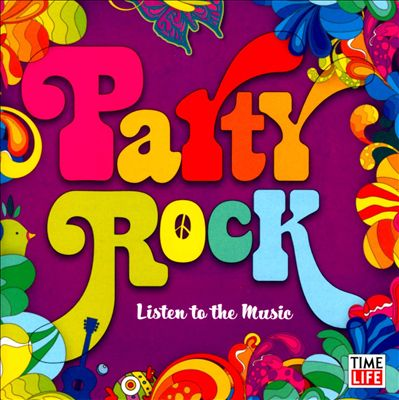 Party Rock: Listen To The Music