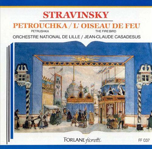 Stravinsky: Petrouchka / L'Oiseau de feu