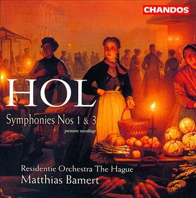 Hol: Symphonies 1 & 3