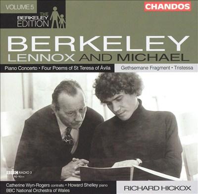 Sir Lennox Berkeley: Piano Concerto; Four Poems of St. Teresa of Ávila; Michael Berkeley; Gethsemane Fragment; Triste