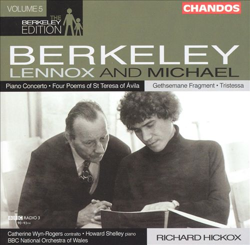 Sir Lennox Berkeley: Piano Concerto; Four Poems of St. Teresa of Ávila; Michael Berkeley; Gethsemane Fragment; Triste