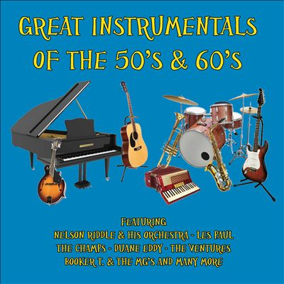 Great Instrumentals of the 50's & 60's