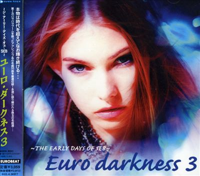 Early Days of Super Euro Beat: Euro Darkness, Vol. 3