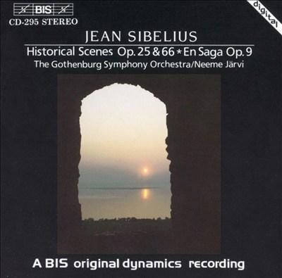 Jean Sibelius: Historical Scenes, Op. 25 & 66; En Saga, Op. 9