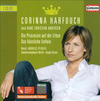 Corinna Harfouch liest Hans Chrstian Andersen: Die Prinzessin auf er Erbse, Das hässliche Entlein