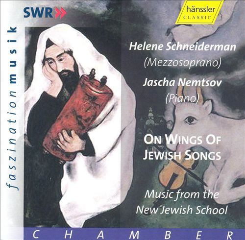 On Wings of Jewish Songs: Music from the New Jewish School