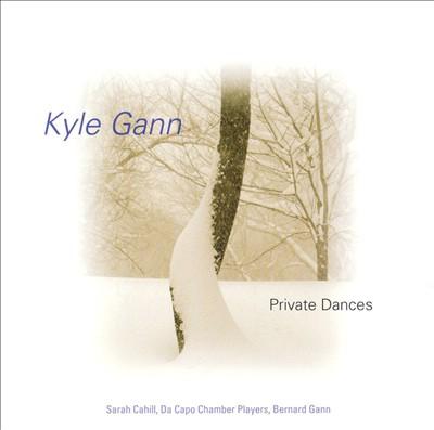 Kyle Gann: Private Dances