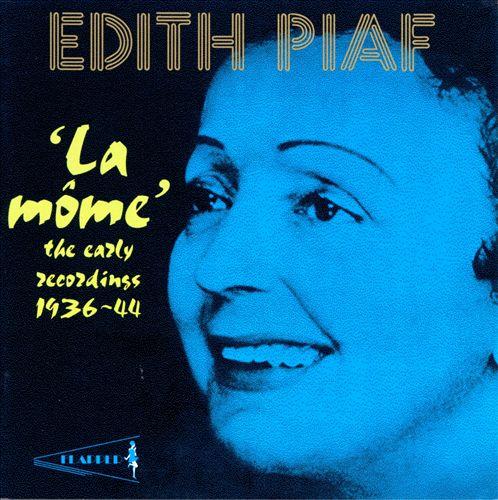 La Môme: The Early Recordings 1936-44