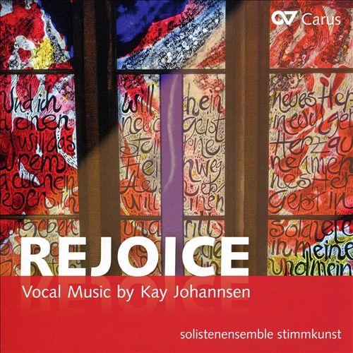 Rejoice: Vocal Music by Kay Johannsen