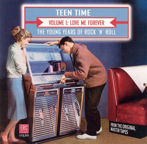 Teen Time - The Young Years of Rock & Roll, Vol. 1: Love Me Forever