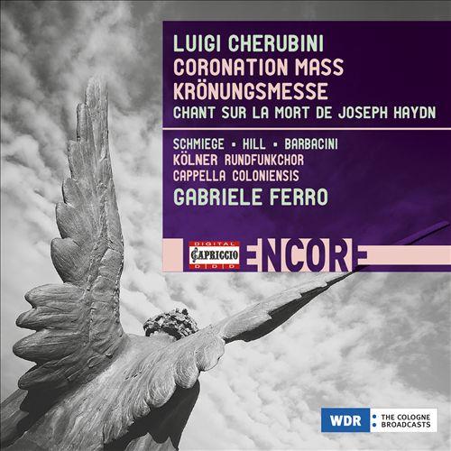 Luigi Cherubini: Coronation Mass; Chant sur la Mort de Joseph Haydn