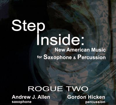 Step Inside: New American Music for Saxophone & Percussion
