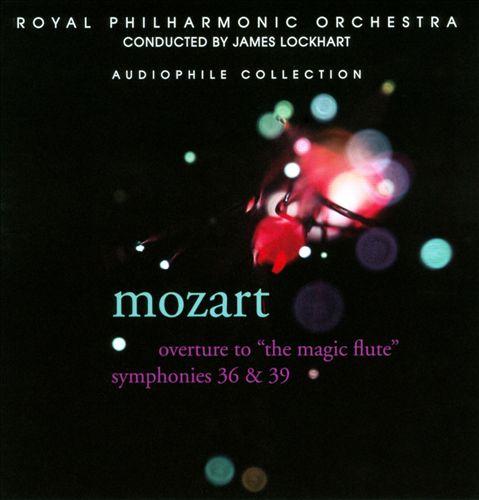 Mozart: Magic Flute Overture; Symphonies Nos. 36 & 39