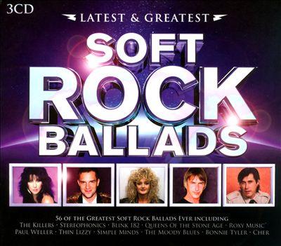 Latest & Greatest: Soft Rock Ballads
