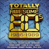 Totally Awesome '80s: 1986-1989