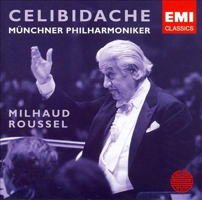 Celibidache Conducts Milhaud & Rousel