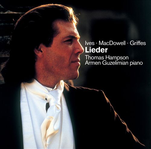 Lieder of Ives, Griffes & MacDowell