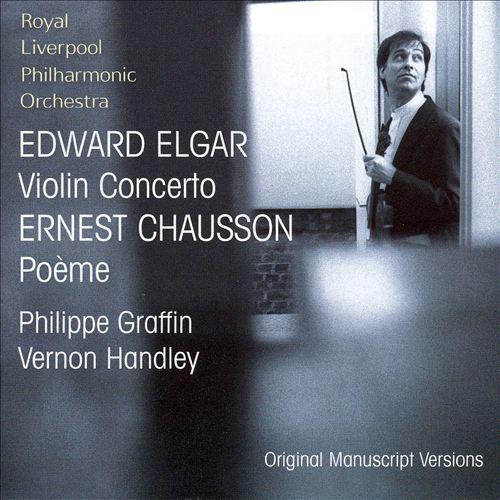 Elgar: Violin Concerto; Chausson: Poème