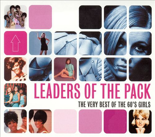Leaders of the Pack: The Very Best of the 60's Girls [Universal]