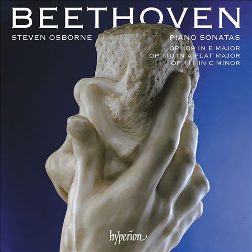 Beethoven: Piano Sonatas, Op. 109 in E major, Op. 110 in A flat major, Op. 111 in C minor