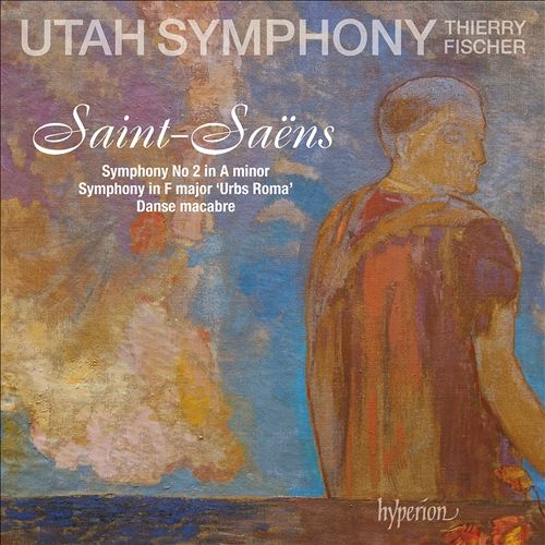 Saint-Saëns: Symphony No. 2 in A minor; Symphony in F major 'Urbs Roma'; Danse macabre