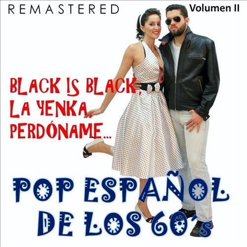 Pop Español de los 60's, Vol. 2 - Black Is Black, La Yenka, Perdóname