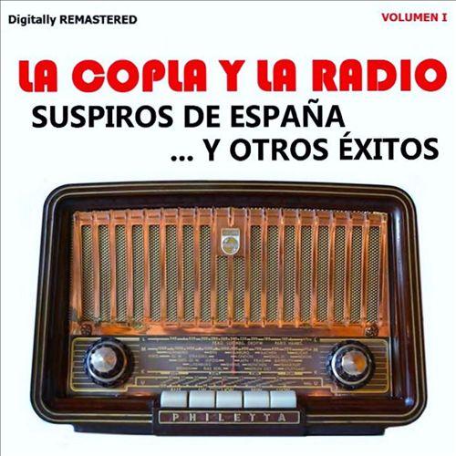La Copla y la Radio, Vol. 1 - Suspiros de España y Otros Éxitos