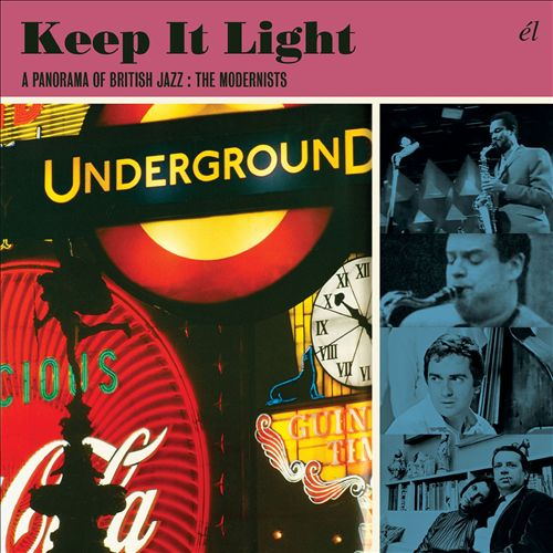Keep It Light: A Panorama of British Jazz – The Modernists