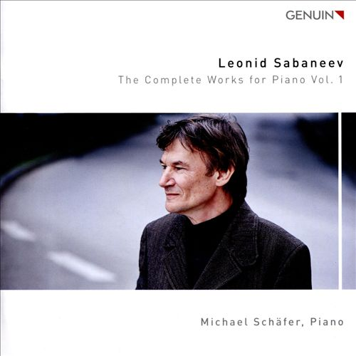 Leonid Sabaneev: The Complete Works for Piano, Vol. 1