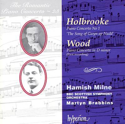 """Joseph Holbrooke: Piano Concerto No. 1 """"The Song of Gwyn ap Nudd""""; Haydn Wood: Piano Concerto in D minor"""
