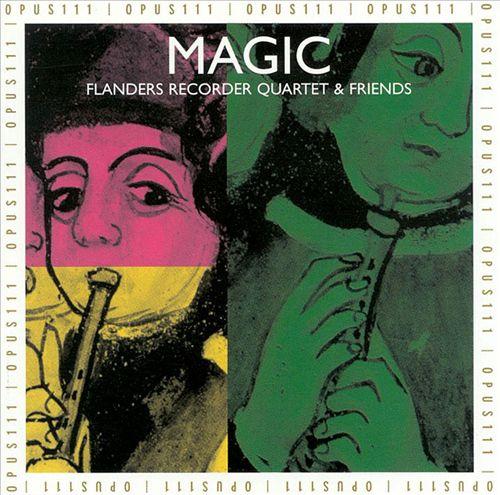 Magic: Flanders Recorder Quartet and Friends