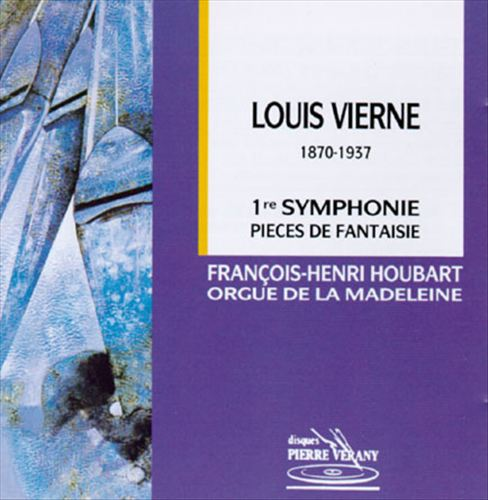 Louis Vierne: 1re Symphonie; Pieces de Fantaisie
