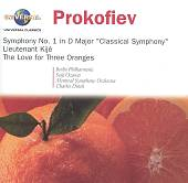 "Prokofiev: Symphony No. 1 ""Classical""; Lieutenant Kijé; The Love for Three Oranges"