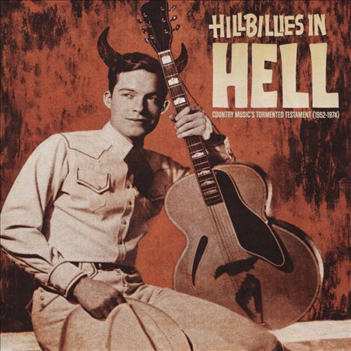 Hillbillies in Hell: Country Music's Tormented Testament