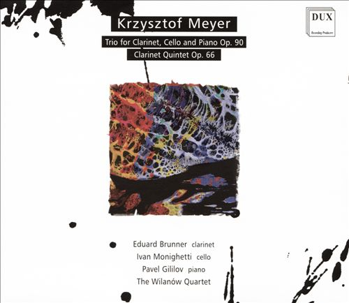 Krzysztof Meyer: Trio for Clarinet, Cello and Piano Op. 90; Clarinet Quintet Op. 66
