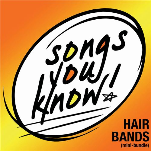 Songs You Know: Hair Bands [Mini-Bundle]