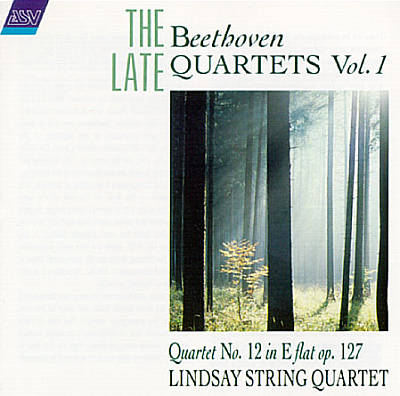 The Late Beethoven Quartets, Vol.I