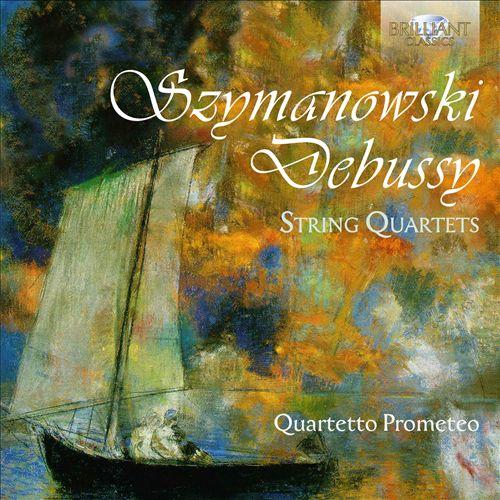 Szymanowski, Debussy: String Quartets