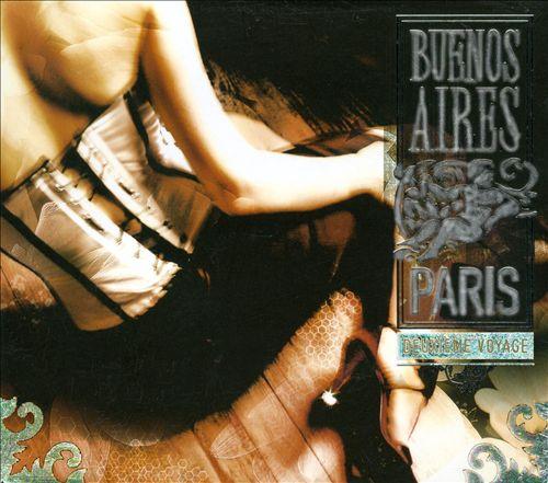 Buenos Aires: Paris, Vol. 2 - Deuxieme Voyage