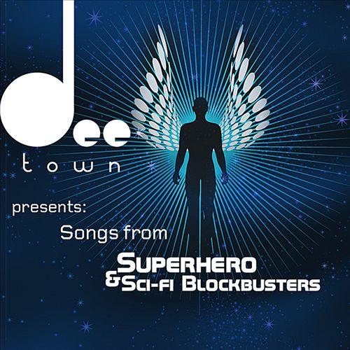 Deetown Presents: Songs from Superhero & Sci-Fi Blockbusters